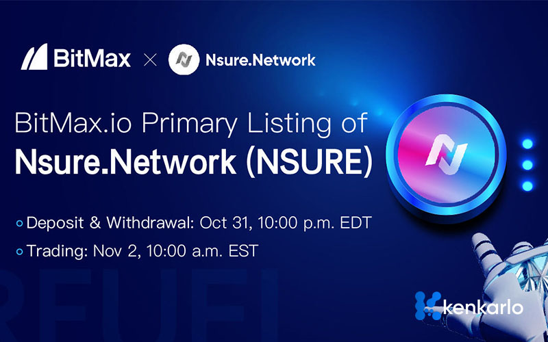 Open Insurance platform Nsure Network launch exclusive listing on BitMax.io - Kenkarlo.com