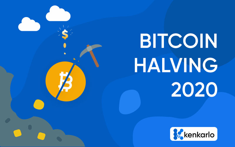 Bitcoin Halving 2020: What To Expect? - Kenkarlo.com