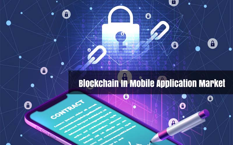 Blockchain In Mobile Application Market - Kenkarlo.com