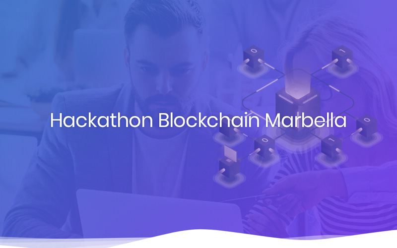 I Hackathon Blockchain Marbella, Progress Towards a Digital world.