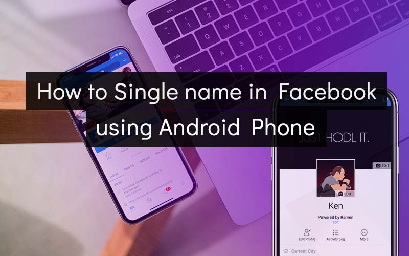 How to Single Name in Facebook using Android Phone - KenkarloDotcom