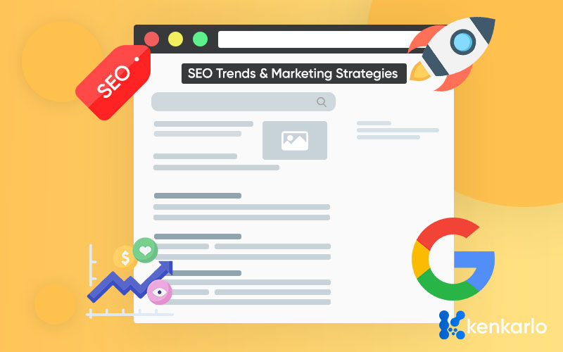 SEO Trends and Effective Marketing Strategies To Rank Website This 2020 - KenkarloDotcom